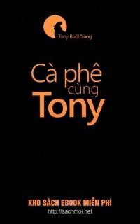 Download sách Cà phê cùng Tony - Tony Buổi Sáng miễn phí tại Sách Mới.net