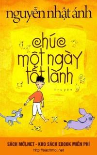 Tải ebook Chúc một ngày tốt lành - Nguyễn Nhật Ánh PDF/PRC/EPUB/MOBI miễn phí