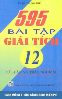 Tải sách 595 bài tập tự luận và trắc nghiệm Giải tích 12 - Ebook PDF/PRC/EPUB/MOBi