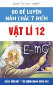Tải sách [Vật lý] 80 đề luyện nắm chắc 7 điểm Thầy Nguyễn Đức Thuận