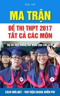 Tải sách Ma trận Đề thi THPT Quốc gia 2017 Tất cả các môn