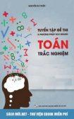 Tải ebook Tuyển tập đề thi và phương pháp giải nhanh Toán trắc nghiệm Thầy Nguyễn Bá Tuấn PDF