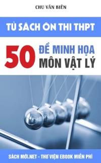 Tải sách 50 Đề Thi Minh Họa Môn Vật Lý thầy Chu Văn Biên PDF