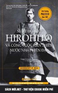 Tải ebook Nhật Hoàng Hirohito Và Công Cuộc Kiến Thiết Nước Nhật Hiện Đại PDF/PRC/EPUB/MOBI