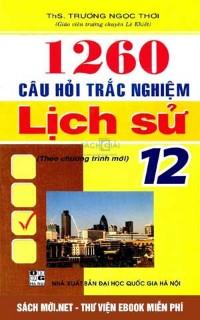 Tải sách 1260 câu hỏi trắc nghiệm Lịch sử 12 PDF