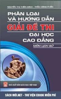 Tải sách Phân Loại Và Hướng Dẫn Giải Đề Thi ĐHCĐ Môn Lịch Sử PDF