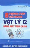 Tải sách 8 phương pháp giải nhanh Vật lý 12 bằng máy tính Casio pDF