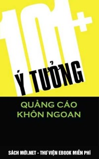 Tải ebook 101+ Ý Tưởng Quảng Cáo Khôn Ngoan PDF/PRC/EPUB/MOBI