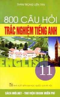 Tải sách 800 câu hỏi trắc nghiệm Tiếng Anh lớp 11 PDF