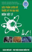 Tải sách Siêu phẩm luyện đề trước kỳ thi Đại Học môn Vật Lý PDF