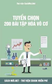 Tải sách Tuyển Chọn 200 Bài Tập Hóa Vô Cơ PDF