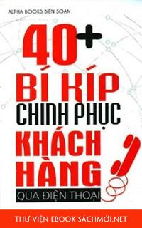 Download sách 40+ Bí Kíp Chinh Phục Khách Hàng Qua Điện Thoại PDF/PRC/EPUB/MOBI/AZW3
