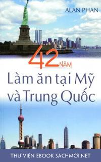 Tải ebook 42 Năm Làm Ăn Tại Mỹ Và Trung Quốc PDF/PRC/EPUB/MOBI/AZW3