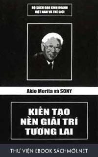 Download sách Akio Morita Và Sony - Kiến Tạo Nền Giải Trí Tương Lai PDF/PRC/EPUB/MOBI/AZW3