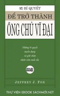Download sách Bí Quyết Để Trở Thành Ông Chủ Vĩ Đại PDF/PRC/EPUB/MOBI/AZW3