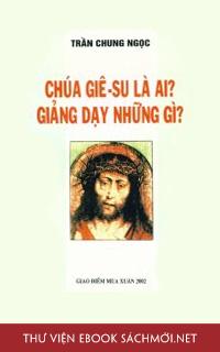 Download Chúa Jesus Là Ai - Giảng Dạy Những Gì PDF/PRC/EPUB/MOBI/AZW3