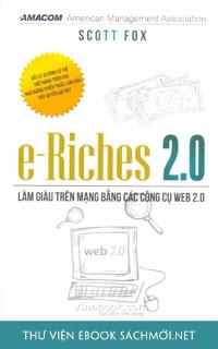 Tải ebook E-Riches 2.0 - Làm Giàu Trên Mạng Bằng Các Công Cụ Web 2.0 PDF/PRC/EPUB/MOBI