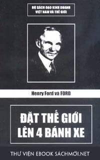 Download sách Henry Ford Và Ford - Đặt Thế Giới Lên 4 Bánh Xe PDF/PRC/EPUB/MOBI/AZW3