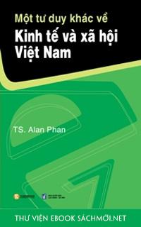 Một Tư Duy Khác Về Kinh Tế Và Xã Hội Việt Nam PDF/PRC/EPUB/MOBI/AZW3