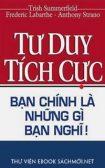 Tư Duy Tích Cực - Bạn Chính Là Những Gì Bạn Nghĩ PDF/PRC/EPUB/MOBI