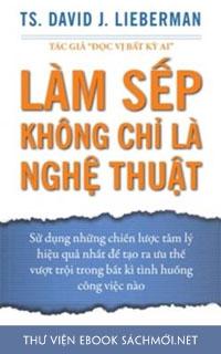 Tải ebook Làm Sếp Không Chỉ Là Nghệ Thuật PDF/PRC/EPUB/MOBI