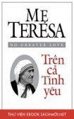 Tải ebook Mẹ Teresa - Trên Cả Tình Yêu PDF/PRC/EPUB/MOBI/AZW3