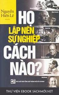 Download ebook Họ Lập Nên Sự Nghiệp Cách Nào PDF/PRC/EPUB/MOBI/AZW3