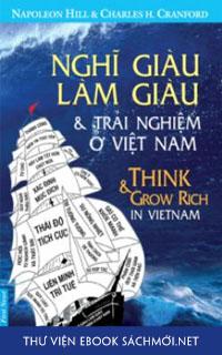 Download sách Nghĩ Giàu, Làm Giàu - Những Trải Nghiệm Ở Việt Nam PDF/PRC/EPUB/MOBI/AZW3 cho Kindle, điện thoại, máy tính