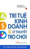 Download sách Trí Tuệ Kinh Doanh Và Lý Thuyết Trò Chơi PDF/PRC/EPUB/MOBI/AZW3 cho Kindle, điện thoại, máy tính